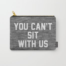 You can't sit with us - dark version Carry-All Pouch