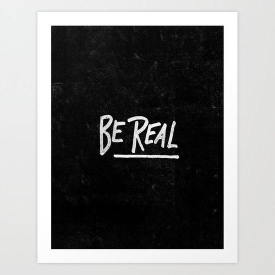 Special Edition Circles 2013 Prints - Be Real Art Print