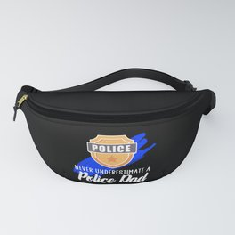 never underestimate a police dad Fanny Pack