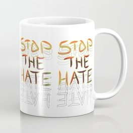 Stop the Hate Coffee Mug