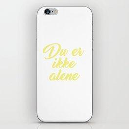 SKAM - Evak - Du er ikke alene // You're not alone iPhone Skin