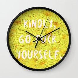 Kindly, Go F*ck Yourself. Wall Clock