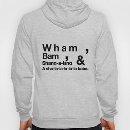 Wham Bam Shang-a-lang - Helvetica List Hoody