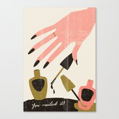 You nailed it! Canvas Print