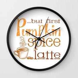 But First Pumpkin Spice Latte Wall Clock
