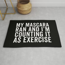 My Mascara Ran And I'm Counting It As Exercise, Quote Rug