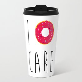 I Donut Care Funny Quote Travel Mug
