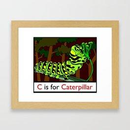 C is for Caterpillar Framed Art Print
