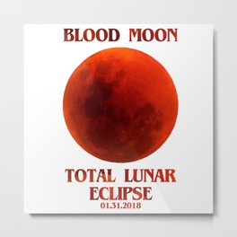 TOTAL LUNAR ECLIPSE 2018 - BLOOD MOOn Metal Print