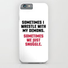 Wrestle My Demons Funny Quote iPhone 6 Slim Case