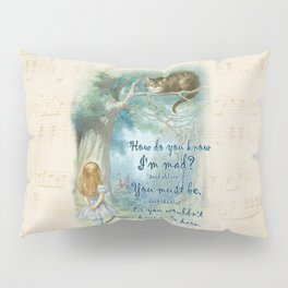 Colorful Alice In Wonderland Quote - How Do You Know I'm Mad Pillow Sham