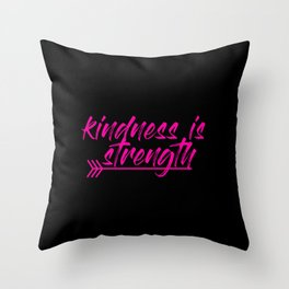 kindness is strength Throw Pillow