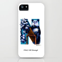Nine's Not Enough iPhone Case