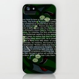 To be fair, you have to have a very high IQ to understand rick and m0rty... iPhone Case