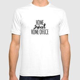 Home sweet home office T-shirt