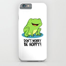 Don't Worry Be Hoppy Cute Frog Pun iPhone Case