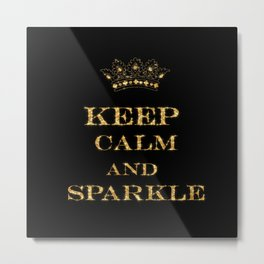 Keep calm and Sparkle- Gold Glitter effect on Black Background Metal Print