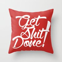get shit done Throw Pillows featuring Get Shit Done! red by Ariel Menta