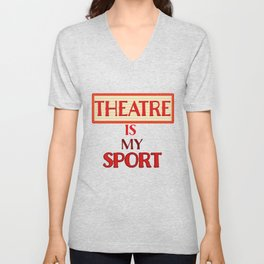 Theatre Is My Sport Acting product Unisex V-Neck