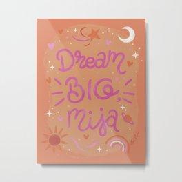 Dream Big, Mija Metal Print
