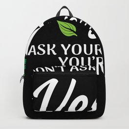 Dont ask me why im a vegan Backpack
