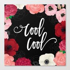 Cool_Cool Canvas Print
