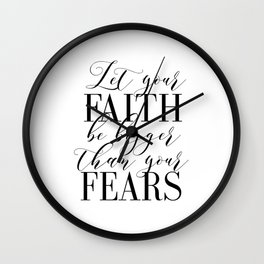 Bible Verse, Inspirational, faith, no fear, Let your faith be bigger than your fear, Inspirational q Wall Clock