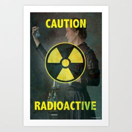 Radioactive (Marie Curie Edition) Art Print