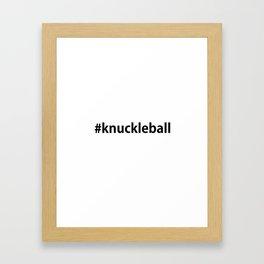 #knuckleball Framed Art Print