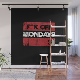 F**k Off Mondays! Red Grunge Wall Mural
