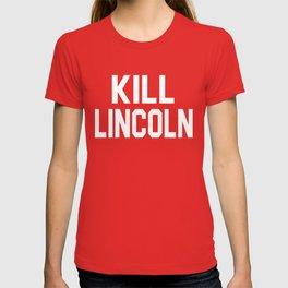 Kill Lincoln - Fast Times At Ridgemont High T-shirt