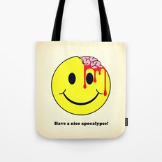 Have a nice apocalypse! Tote Bag