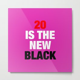 20 is the new Black - Square Metal Print