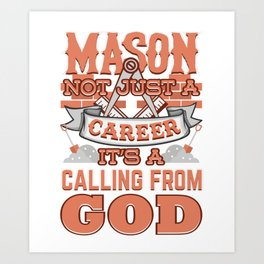 Mason Not Just A Career Calling From God Art Print