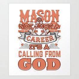 Mason Not Just A Career Calling From God Art Print