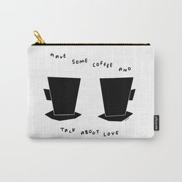 Have Some Coffee And Talk About Love no.4 - black and white coffee cups mugs illustration Carry-All Pouch