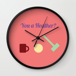 You a Heather? Wall Clock