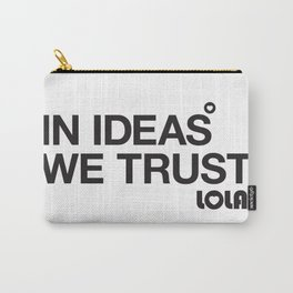 In Ideas We Trust Carry-All Pouch