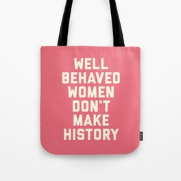 Well Behaved Women Feminist Quote Tote Bag