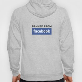banned from facebook Hoody