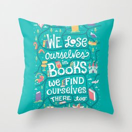 Lose ourselves in books Throw Pillow