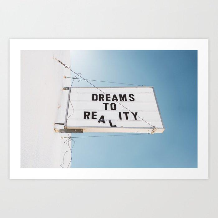 Dreams to Reality Kunstdrucke