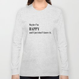 Maybe I'm happy - Ally McBeal Collection Long Sleeve T-shirt