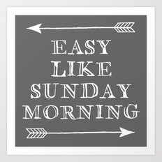 Easy Like Sunday Morning Art Print