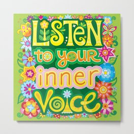 Listen to your inner voice Metal Print