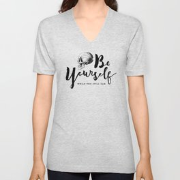 Brush lettering design - Be Yourself, while you still can Unisex V-Neck
