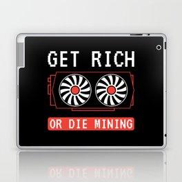 Get Rich Or Die Mining   Crypto Mining Laptop & iPad Skin