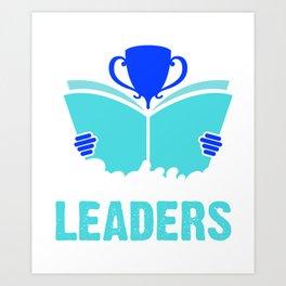 Readers are leaders Art Print