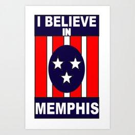 I believe in Memphis Art Print