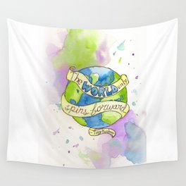 The World Only Spins Forward Wall Tapestry